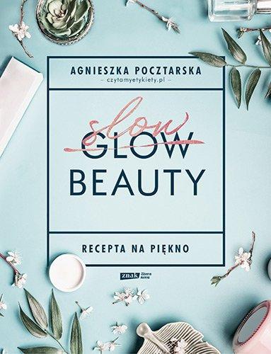 Slow Beauty. Recepta na piękno. Wywiad z Magdą Hajduk